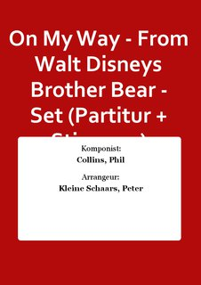 On My Way - From Walt Disneys Brother Bear - Set (Partitur + Stimmen)