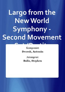 Largo from the New World Symphony - Second Movement - Set (Partitur + Stimmen)