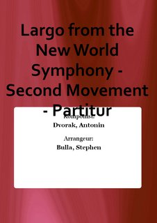 Largo from the New World Symphony - Second Movement - Partitur