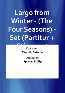 Largo from Winter - (The Four Seasons) - Set (Partitur + Stimmen)