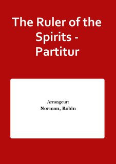 The Ruler of the Spirits - Partitur