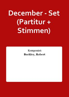 December - Set (Partitur + Stimmen)