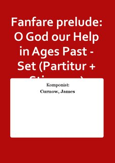 Fanfare prelude: O God our Help in Ages Past - Set (Partitur + Stimmen)