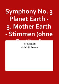 Symphony No. 3 Planet Earth - 3. Mother Earth - Stimmen (ohne Partitur!)