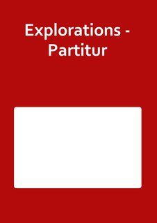 Explorations - Partitur