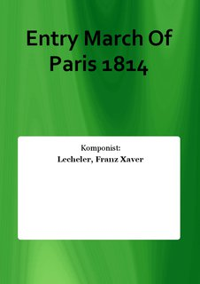 Entry March Of Paris 1814
