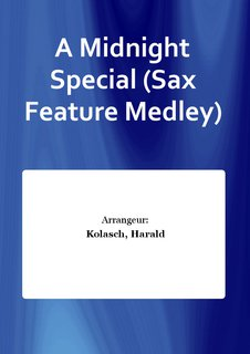 A Midnight Special (Sax Feature Medley)