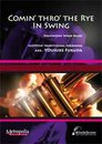 Comin� Thro� The Rye In Swing
