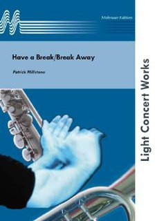 Have a Break/Break Away - Set (Partitur und Stimmen)