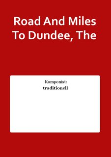 Road And Miles To Dundee, The