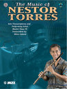The Music of Nestor Torres: Solo Transcriptions and...