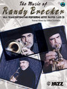 The Music of Randy Brecker: Solo Transcriptions and...