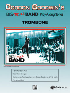 Gordon Goodwins Big Phat Band Play Along Series: Trombone