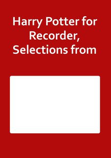 Harry Potter for Recorder, Selections from
