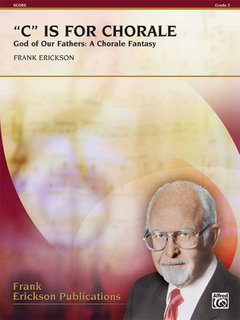C Is for Chorale (God of Our Fathers: A Chorale Fantasy)