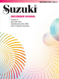 Suzuki Recorder School (Soprano and Alto Recorder) Recorder Part, Volume 6
