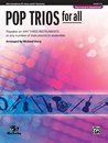 Pop Trios for All (Alto Saxophone (E-Flat Saxes & E-Flat...