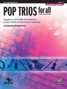 Pop Trios for All (B-Flat Trumpet, Baritone T.C.)