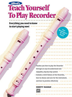 Alfreds Teach Yourself to Play Recorder