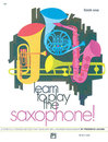 Learn to Play Saxophone! Book 1