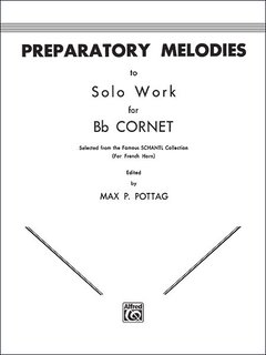 Preparatory Melodies to Solo Work for B-Flat Cornet