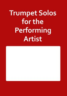 Trumpet Solos for the Performing Artist