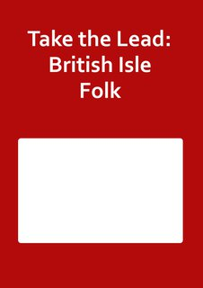 Take the Lead: British Isle Folk