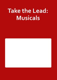 Take the Lead: Musicals