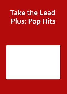 Take the Lead Plus: Pop Hits