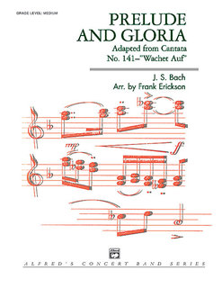 Prelude and Gloria (Adapted from Cantata No. 141 -- Wachet Auf)