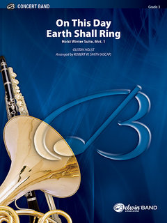 On This Day Earth Shall Ring (Holst Winter Suite, Mvt. I)