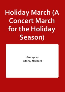 Holiday March (A Concert March for the Holiday Season)
