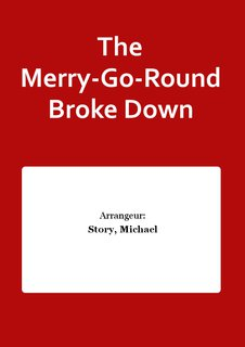 The Merry-Go-Round Broke Down