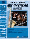 Do You Know What It Means to Miss New Orleans
