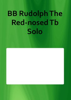 BB Rudolph The Red-nosed Tb Solo