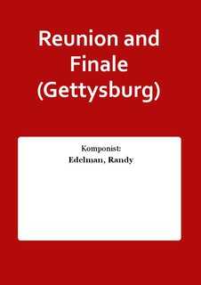 Reunion and Finale (Gettysburg)