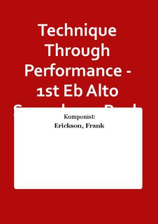 Technique Through Performance - 1st Eb Alto Saxophone Buch