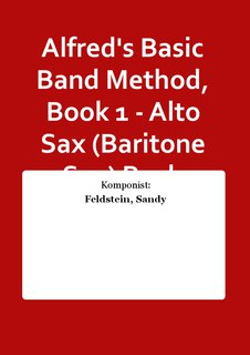 Alfreds Basic Band Method, Book 1 - Alto Sax (Baritone Sax) Buch