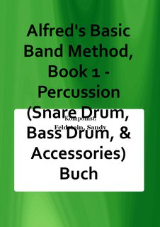 Alfreds Basic Band Method, Book 1 - Percussion (Snare Drum, Bass Drum, & Accessories) Buch