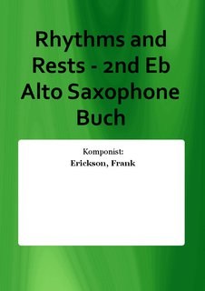 Rhythms and Rests - 2nd Eb Alto Saxophone Buch