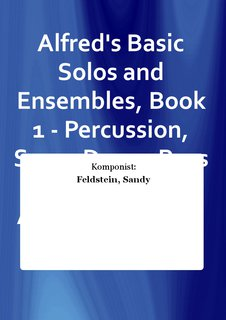 Alfreds Basic Solos and Ensembles, Book 1 - Percussion, Snare Drum, Bass Drum, & Accessories Buch