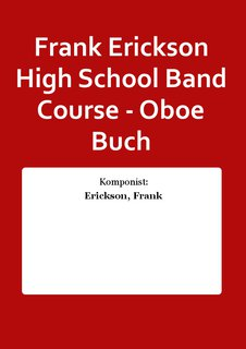 Frank Erickson High School Band Course - Oboe Buch