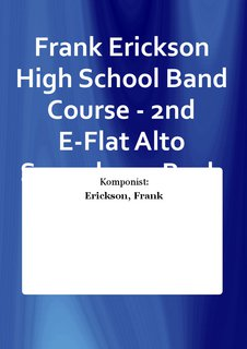 Frank Erickson High School Band Course - 2nd E-Flat Alto Saxophone Buch