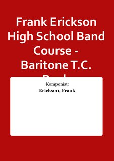 Frank Erickson High School Band Course - Baritone T.C. Buch