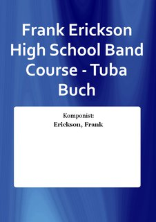 Frank Erickson High School Band Course - Tuba Buch
