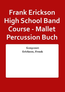 Frank Erickson High School Band Course - Mallet Percussion Buch