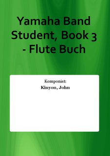 Yamaha Band Student, Book 3 - Flute Buch