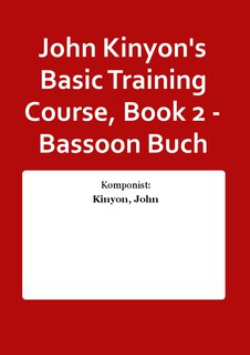 John Kinyons Basic Training Course, Book 2 - Bassoon Buch
