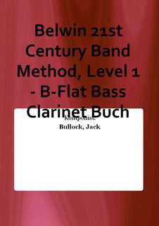 Belwin 21st Century Band Method, Level 1 - B-Flat Bass Clarinet Buch