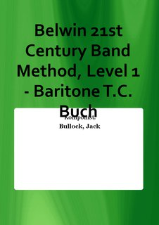 Belwin 21st Century Band Method, Level 1 - Baritone T.C. Buch